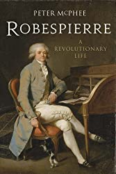 Robespierre: A Revolutionary Life by Peter McPhee (2013-11-12)