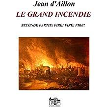 LE GRAND INCENDIE: Seconde parte: Fire! Fire! Fire! (Les enquêtes de Louis Fronsac)