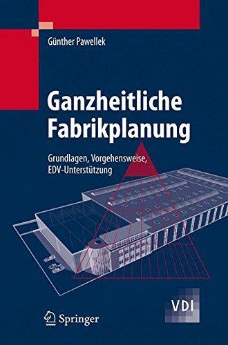 Ganzheitliche Fabrikplanung: Grundlagen, Vorgehensweise, EDV-Unterstützung (VDI-Buch)