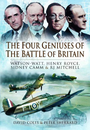 The Four Geniuses of the Battle of Britain: Watson-Watt, Henry Royce, Sydney Camm and RJ Mitchell (English Edition) - Watt Miniatur