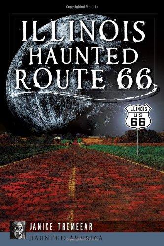 Illinois' Haunted Route 66 (Haunted America)