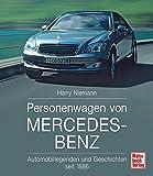 Personenwagen von Mercedes-Benz: Automobillegenden und Geschichten seit 1886