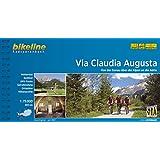 Via Claudia Augusta: Von der Donau über die Alpen an die Adria. 1:75.000, 800 km. GPS-Tracks-Download, wetterfest/reißfest (Bikeline Radtourenbücher)
