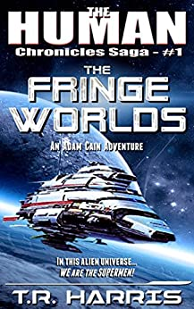 The Fringe Worlds: (The Human Chronicles Saga -- Book 1) (English Edition) de [Harris, T.R.]