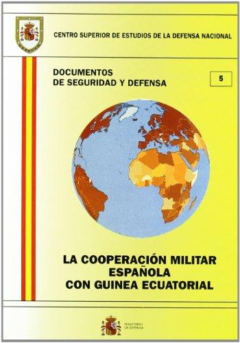 La cooperación militar española con Guinea Ecuatorial (Documentos de seguridad y defensa)