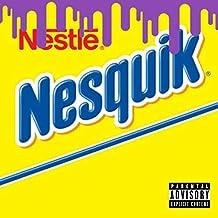 Nesquik [Explicit]