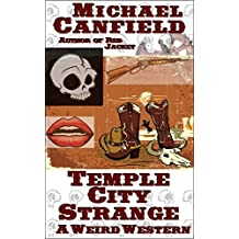 Temple City Strange: A Weird Western
