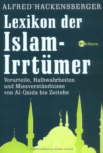 Lexikon der Islam-Irrtümer. Vorurteile, Halbwahrheiten und Missverständnisse von Al-Qaida bis Zeitehe