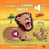 Les animaux de la jungle et de la savane - Nouvelle édition (Coll. Mon premier imagier à écouter)
