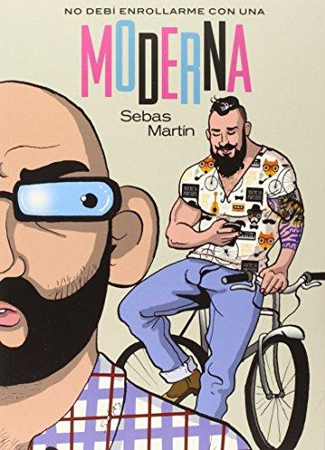 No debí enrrollarme con una moderna por Sebas Martín