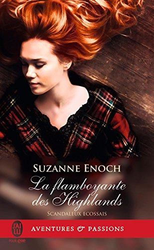 Scandaleux écossais (Tome 4) - La flamboyante des Highlands par [Enoch, Suzanne]