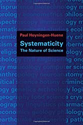 Systematicity: The Nature of Science (Oxford Studies in Philosophy of Science) by Paul Hoyningen-Huene (2013-05-02)