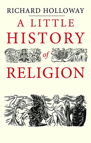 A Little History of Religion (Little Histories) (English Edition) por Richard Holloway