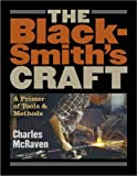 The Blacksmith's Craft: A Primer of Tools and Methods by Charles McRaven (2005-06-24)