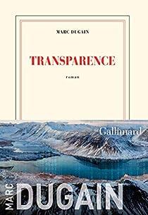 Transparence par Marc Dugain