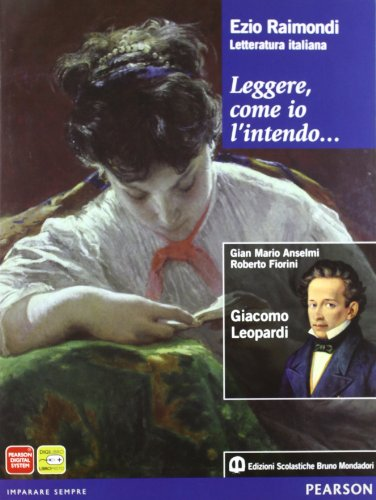 Leggere, come io l'intendo... Giacomo Leopardi. Con espansione online. Per le Scuole superiori