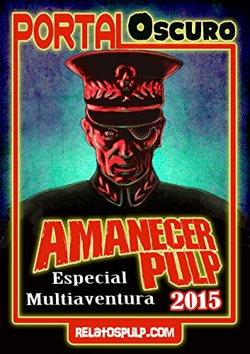 Amanecer Pulp 2015. Especial Portal Oscuro. Librojuego por AA. VV.