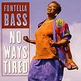 No Ways Tired by Fontella Bass (1995-01-17)