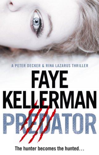 Predator (Peter Decker and Rina Lazarus Series, Book 21) (English Edition) por Faye Kellerman