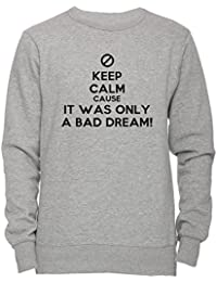 Keep Calm Cause It Was Only A Bad Dream Unisexo Hombre Mujer Sudadera Jersey Pullover Gris Todos Los Tamaños Unisex Men's Women's Jumper Sweatshirt Grey All Sizes