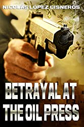 Betrayal at the oil press (Hire me and win Book 3) (English Edition)
