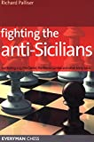 Fighting the Anti-Sicilians: Combating 2 C3, the Closed, the Morra Gambit and Other Tricky Ideas (Everyman Chess)