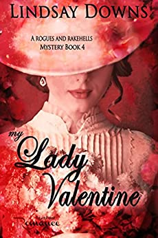 My Lady Valentine (Rogues and Rakehells Mystery Book 4) by [Downs, Lindsay]