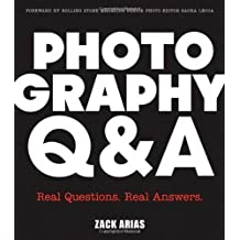 Photography Q&A: Real Questions. Real Answers. (Voices That Matter) by Zack Arias (2013-06-14)
