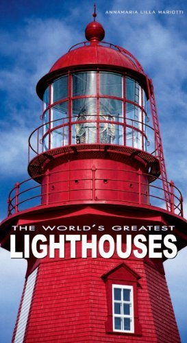 The World's Greatest Lighthouses by Annamaria Mariotti (2011-09-06)