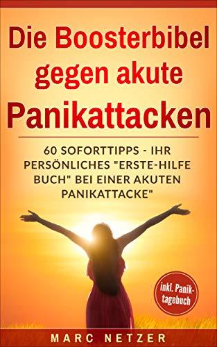 Die Boosterbibel gegen akute Panikattacken - Ihr ...