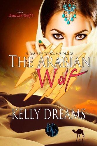 THE ARABIAN WOLF -El Oasis de todos mis deseos- (American Wolf)