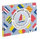Alpha Bravo Charlie : Le guide complet des codes maritimes...