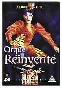 Cirque Due Soleil : La Cirque Reinvente [DVD] [2004]