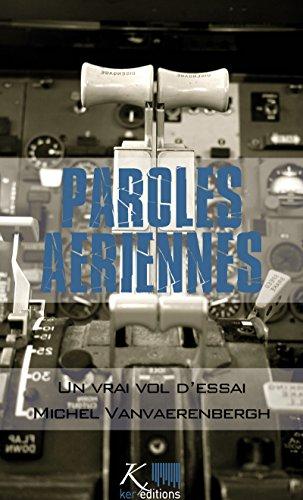 Un vrai vol d'essai: Nouvelles autobiographiques (Paroles aériennes) par Michel Vanvaerenbergh