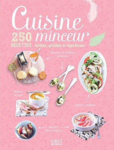 Cuisine minceur - 250 recettes testées, goûtées et appréciées par Collectif