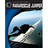 Pararescue Jumper (21st Century Skills Library: Cool Military Careers)