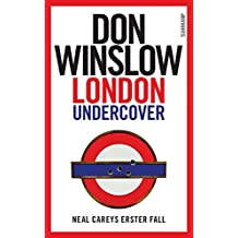 London Undercover: Neal Careys erster Fall (Neal-Carey-Serie)