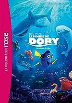 Le monde de Dory - Le roman du film de Walt Disney