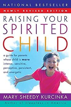 Raising Your Spirited Child Rev Ed par [Kurcinka, Mary Sheedy]