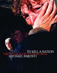 To Kill a Nation: The Attack on Yugoslavia