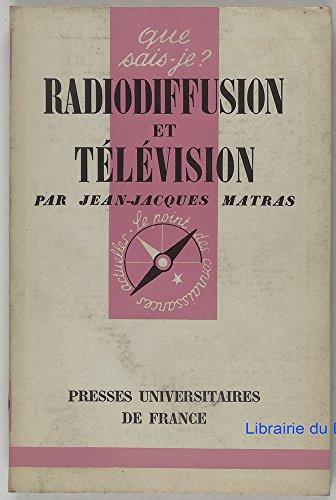 Radiodiffusion et télévision par Jean-Jacques Matras