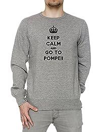 Keep Calm And Go To Pompeii Hombre Sudadera Jersey Pullover Gris Algodón Men's Jumper Sweatshirt Pullover Grey