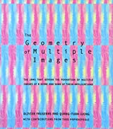 Geometry of Multiple Images: The Laws That Govern the Formation of Multiple Images of a Scene and Some of the Applications