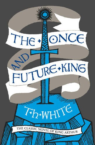 The Once and Future King par T. H. White