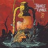 Songtexte von Inhale Exhale - Bury Me Alive