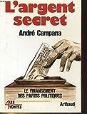 Telecharger Livres L argent secret Le financement des partis politiques (PDF,EPUB,MOBI) gratuits en Francaise