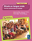 Rituels en langue orale - Cycles 1, 2 et 3 (+ CD-Rom)