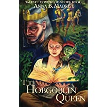 The Hobgoblin Queen: Volume 1 (Tales Of Dovewood) by Anna B Madrise (2015-08-21)