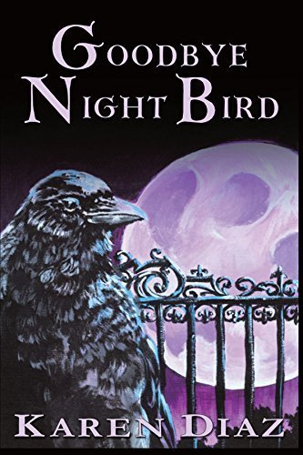 Goodbye Night Bird by Karen Diaz (2009-10-30)