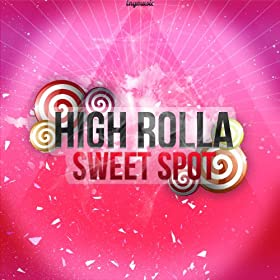 High Rolla-Sweet Spot